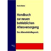 Handbuch zur neuen betrieblichen Altersversorgung