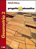 Progetto matematica. Geometria. Per la Scuola media. Con espansione online: 2
