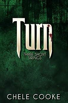 Turn: Three Short Sirings (Teeth Dark Paranormal Vampire Series Book 4) by [Cooke, Chele]