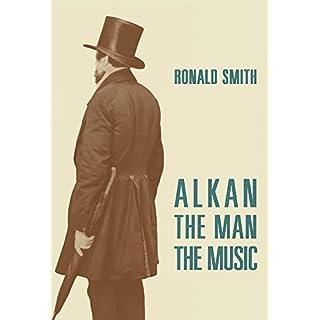 Alkan: The Man/The Music