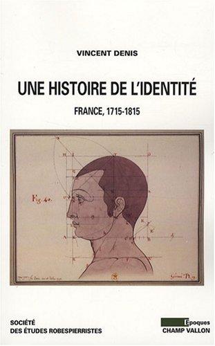 Une histoire de l'identité : France 1715-1815 par Vincent Denis
