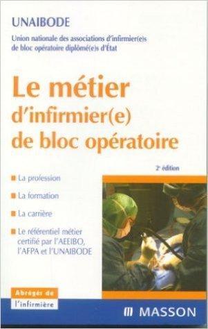 Le mtier d'infirmier(e) de bloc opratoire de UNAIBODE ( 15 janvier 2004 )