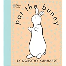 [Pat the Bunny: Touch n Feel] [by: Dorothy Kunhardt]