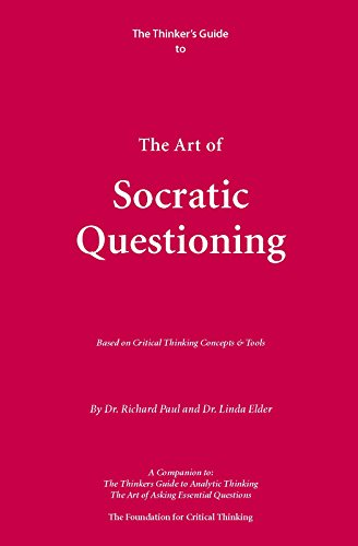 Thinker's Guide to the Art of Socratic Questioning (Thinker's Guide Library) (English Edition)