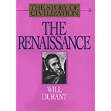 The Renaissance (The Story of Civilization V) by Will Durant (1980-12-25)