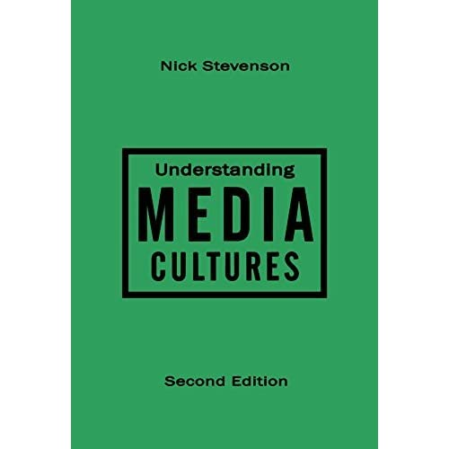 Understanding Media Cultures, Second Edition: Social Theory and Mass Communication by Nick Stevenson (2009-11-12)