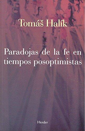 Paradojas de la fe en tiempos posoptimistas por Tomas Halik