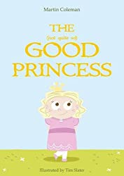 The (Not Quite So) Good Princess