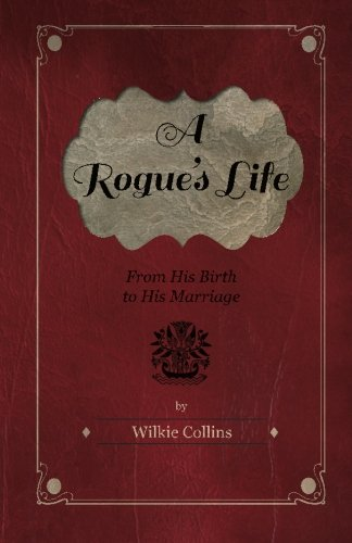 A Rogue's Life - From His Birth To His Marriage Cover Image