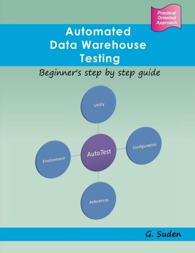 Automated Data Warehouse Testing: Beginner's step by step guide by G. Suden (2015-03-13) par G. Suden