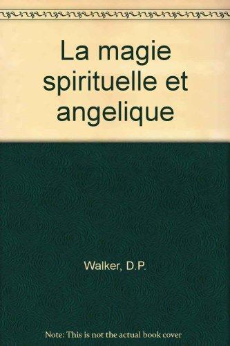 La magie spirituelle et angélique de Ficin à Campanella. par Walker
