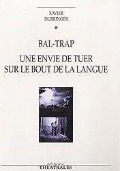 Bal-Trap : Une envie de tuer sur le bout de la langue