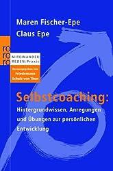 Selbstcoaching:: Hintergrundwissen, Anregungen und Übungen zur persönlichen Entwicklung