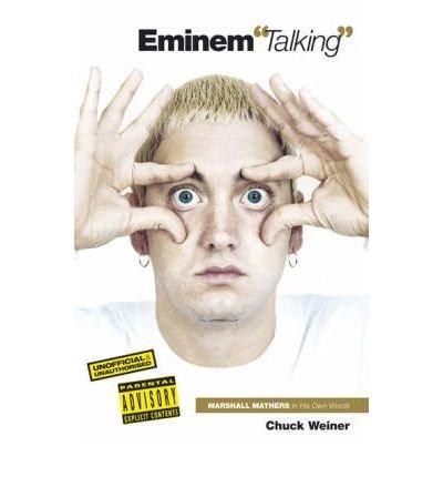 [(Eminem Talking )] [Author: Chuck Weiner] [Dec-2006]
