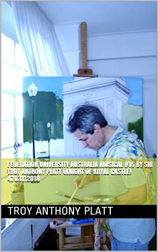 Federation University Australia Musical #15  By Sir Troy Anthony Platt  (knight Of Kryal Castle) 4703112018 por Troy Anthony Platt Gratis