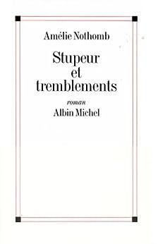 Stupeur et tremblements par [Nothomb, Amélie]
