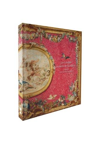 Les Gobelins au siècle des Lumières : Un âge d'or de la manufacture royale par Jean Vittet