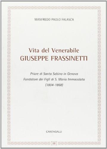 Vita del venerabile Giuseppe Frassinetti