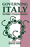 Governing Italy: The Politics of Bargained Pluralism by David Hine (2003-11-13)