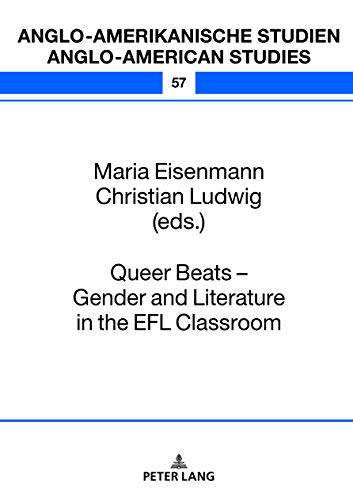 Queer Beats  Gender and Literature in the EFL Classroom (Anglo-amerikanische Studien / Anglo-American Studies Book 57) (English Edition)