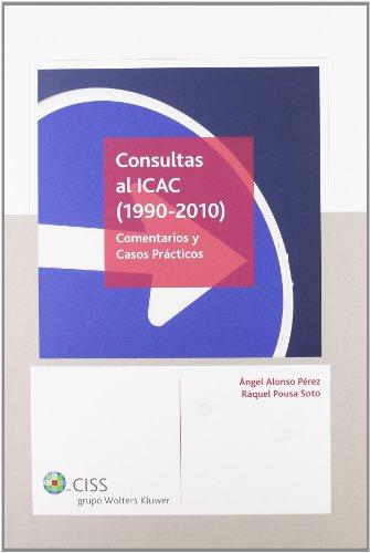 Consultas al ICAC (1990-2010): Comentarios y casos prácticos por Ángel Alonso Pérez
