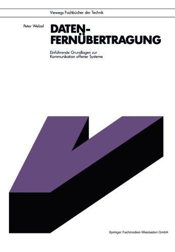 Datenfern????bertragung: Einf????hrende Grundlagen zur Kommunikation offener Systeme (Informationstechnik) (German Edition) by Peter Welzel (2014-09-12) par Peter Welzel