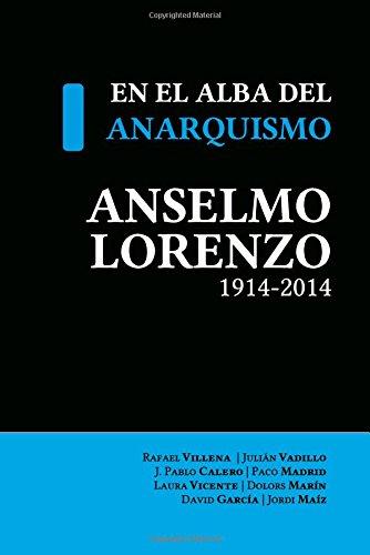 En el alba del anarquismo. Anselmo Lorenzo (1914-2014) (Tempus Ago)