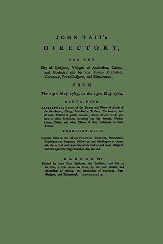 Directory of Glasgow, with Paisley, Greenock and Port Glasgow 1783-1784: Villages of Anderston, Calton and Gorbals; Also for the Towns of Paisley, Greenock and Port Glasgow (Streets Ago) - C-port Unternehmen