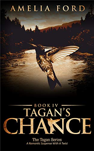 Tagan's Chance: A Romantic Suspense With A Twist (The Tagan Series Book 4)