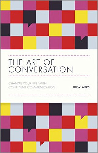 The Art of Conversation: Change Your Life with Confident Communication