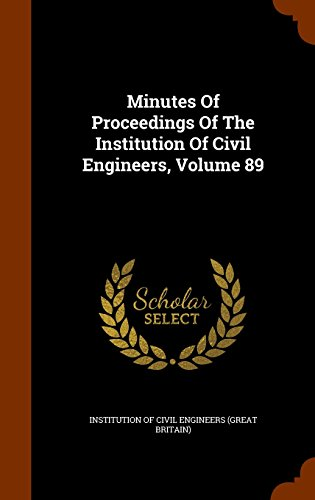 Minutes Of Proceedings Of The Institution Of Civil Engineers, Volume 89