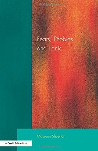 Fears, Phobias and Panic: Self-help Guide to Agora...