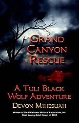 GRAND CANYON RESCUE: A Tuli Black Wolf Adventure by Devon Mihesuah (2004-10-27)