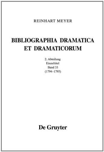 1794 - 1795 (Bibliographia Dramatica Et Dramaticorum. Kommentierte Biblio)