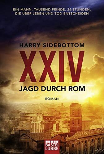 Jagd durch Rom - XXIV: Ein Mann. Tausend Feinde. 24 Stunden, die über Leben und Tod entscheiden....
