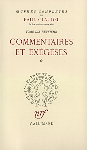 Oeuvres complètes : commentaires et exégèses - tome 19 par Paul Claudel