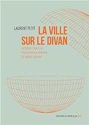 La ville sur le divan - Introduction à la psychanalyse urbaine du monde entier