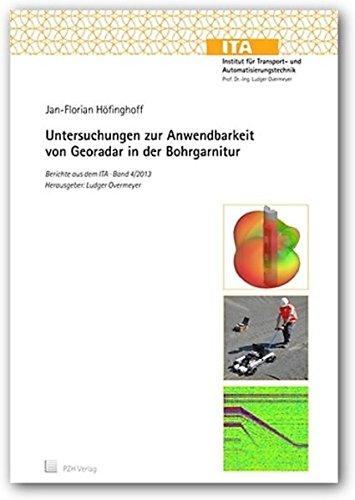 Untersuchungen zur Anwendbarkeit von Georadar in der Bohrgarnitur (Berichte aus dem ITA)