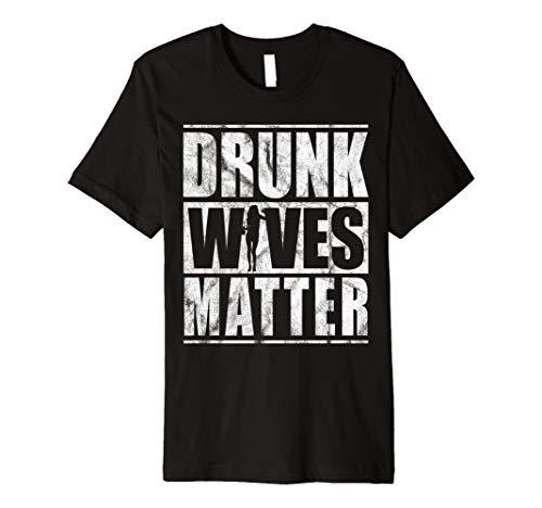 Drunk Wives Matter T-Shirt Funny Spruch Frau trinken Geschenk