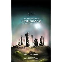 La historia tras Outlander. Temporada 1: Guía no oficial de la serie de televisión (Nebulosa)