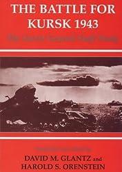 The Battle for Kursk, 1943: The Soviet General Staff Study (Soviet (Russian) Study of War) (1999-09-29)
