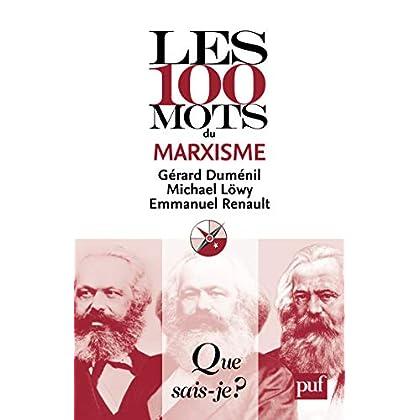 Les 100 mots du marxisme: « Que sais-je ? » n° 3861 (Les 100 mots... t. 38)