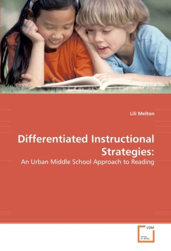 Differentiated Instructional Strategies:: An Urban Middle School Approach to Reading