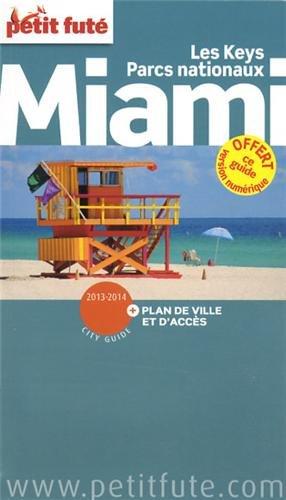 Petit Futé Miami : Les Keys, Parcs nationaux. Edition 2013-2014