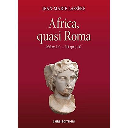 Africa, quasi Roma: 256 av. J.-C - 711 apr. J.-C. (Histoire)