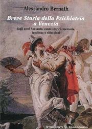 Breve storia della psichiatria a Venezia. Dagli anni settanta. Cenni storici, memorie, tendenze e riflessioni