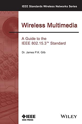 Ieee 802 Lan (Wireless Multimedia: A Guide to the IEEE 802.15.3 Standard: A Guide to the IEEE 802.15.3 Standard: A Guide to the 802.15.3 Standard)