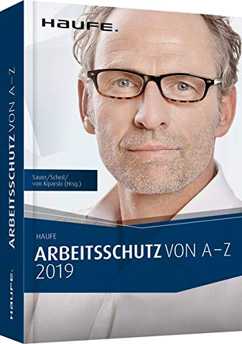 Arbeitsschutz von A-Z 2019: Fachwissen im praktischen Taschenformat