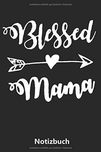 Notizbuch: Blessed Mama (liniert | 100 Seiten) (Sohn-kostüm-ideen Mama Und)
