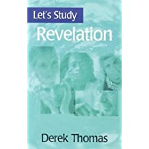 Let's Study Revelation (Let's Study Series) by Derek Thomas (2003-07-01)